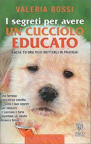 Il Cucciolo Educato — Libro di Valeria Rossi