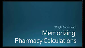 Weight Conversions Memorizing Pharmacy Calculations