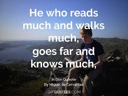 He Who Reads Much And Walks Much Goes Far And Knows Much GIF QUOTES Custom Don Quixote Quotes