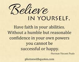 Believing In Yourself Quotes Believe in yourself Have faith in your abilities Without a humble 84