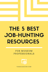careers tara cajacob best job hunting websites for museum professionals