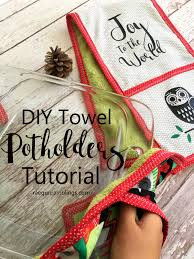 easy kitchen gift tutorial towel potholders