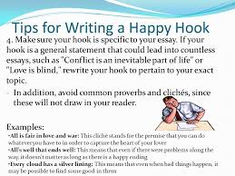 how to develop a hook for essay writing  what is a hook  an essay    tips for writing a happy hook   make sure your hook is specific to your