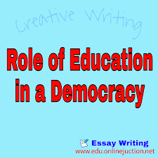 role of education in a democracy essay writing