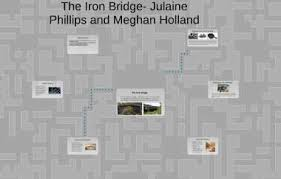 The Iron Bridge by meghan holland