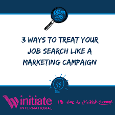 Tips To Find A Job 3 Ways To Treat Your Job Search Like A Marketing Campaign