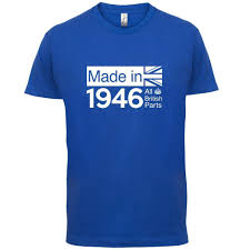 1946 british parts 70th birthday mens t shirt 13 colours gift present best deal on t shirts that t shirt from lijian048 12 08 dhgate