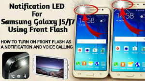 J7 Nxt Notification Light How To Get Notification Led Alert In Samsung Galaxy J5 J7 By Flash Light Urdu Hindi Tutorial