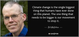 Climate Change Quotes Delectable TOP 48 QUOTES BY BILL MCKIBBEN Of 482 AZ Quotes