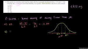 normal distribution problem z scores from ck org video normal distribution problem z scores from ck12 org video khan academy