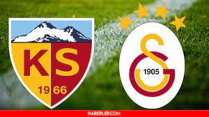 Kayseri GS maçı ne zaman? Kayserispor Galatasaray maçı saat kaçta, nerede?  - Haberler