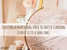 Design Your Own Homeschool A Muslim Homeschool Creating Your Homeschool Space To