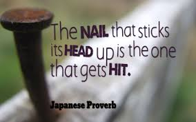 The Nail That Sticks Its Head Up Is The One That Gets Hit Japanese