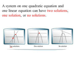 3 a system on one quadratic equation and one linear equation can have