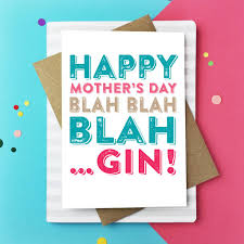 Mothers Greeting Card Happy Mothers Day Blah Gin Greetings Card By Do You Punctuate