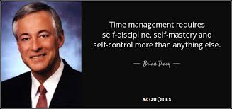 Time Management Quotes Awesome Brian Tracy Quote Time Management Requires Selfdiscipline Self