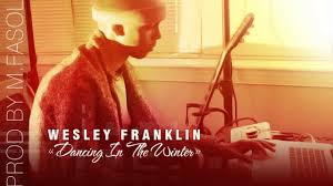 👏 WESLEY FRANKLIN 👏 ⛄️❝ DANCING IN THE WINTER ❞❄️ (Prod by M.Fasol) -  YouTube