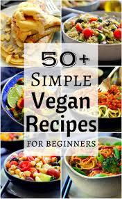 50 Simple Vegan Recipes The Stingy Vegan