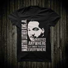 Martin Luther King Shirt Design Entry 80 By Erwinubaldo87 For Martin Luther King T Shirt