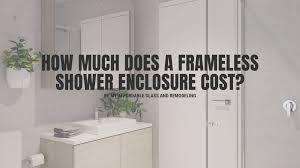 a frameless shower enclosure cost