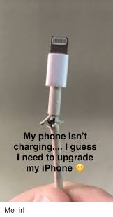 If you have an iphone x or later that supports wireless charging — or you have a wireless charging case for an older model iphone — let's simplify our troubleshooting by eliminating that as a possibility right away. My Phone Isn T Charging I Guess L Need To Upgrade My Iphone Iphone Meme On Me Me