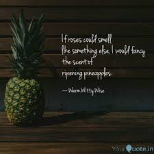 Best Pineapple Quotes Status Shayari Poetry Thoughts Yourquote