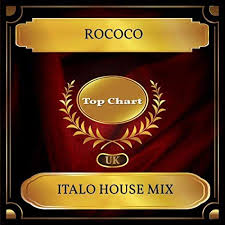 Italo House Mix Uk Chart Top 100 No 54 By Rococo On