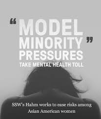 "model minority"" pressures take mental health toll today  modelminority large modelminority small"