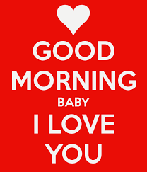 Good Morning Baby I Love You Quotes Best of Good Morning Baby I Love You Picture Images Photos Pictures