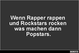 Wenn Rapper Rappen Und Rockstars Rocken Lustige Bilder Sprüche