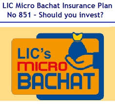 Lic Micro Bachat Insurance Plan No 851 Should You Invest
