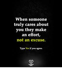 Effort Quotes Magnificent When Someone Truly Cares About You They Make An Effort Not An Excuse