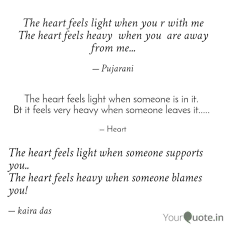 Heavy Heart Quotes Best The Heart Feels Light Whe Quotes Writings By Pujarani Behera