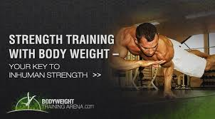 strength with body weight your key to inhuman strength
