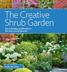 Small Picture The Creative Shrub Garden Eye Catching Combinations for Year