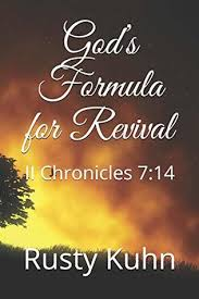 God's Formula for Revival: II Chronicles 7:14 by Rusty Kuhn