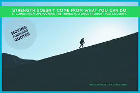 Quotes On Moving Forward Moving Forward Quotes To Achieve Greatness Sports Feel