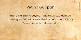 If you want to learn more shona visit our selection of shona courses and books at 300languages. There S A Shona Saying Chakafukidza Dzimba Matenga What Covers The Home Is The Roof Or Every Home Has Its Secrets