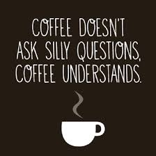 Coffee Understands Coffee Quotes Impressive Coffee Quotes