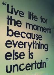 Live In The Moment Quotes Quotes About Living Life In the Moment Courageous Live for the 17