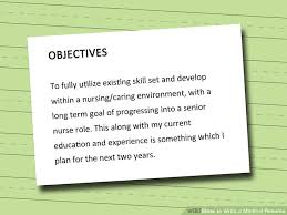 Objectives To Put On A Resume How to Write a Medical Resume 100 Steps with Pictures wikiHow 54