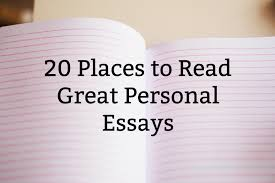 places to great personal essays ruth dawkins lance  20 places to great personal essays ruth dawkins lance writer