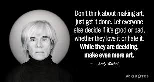 Andy Warhol Quotes Awesome TOP 48 ANDY WARHOL QUOTES ON ART PHOTOGRAPHY AZ Quotes