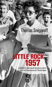 Little Rock 1957 de Thomas Snégaroff | Mon avis sur ce document percutant
