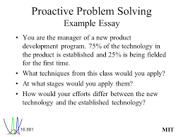mit objectives review the format and expectations for the final  mit proactive problem solving example essay you are the manager of a new product development program