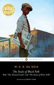 the souls of black folk by w e b du bois penguinrandomhouse com the souls of black folk by w e b du bois