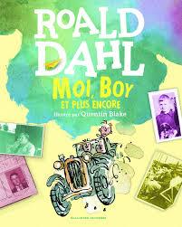 Moi, Boy et plus encore: Amazon.de: Dahl, Roald, Blake, Quentin, Hérisson,  Janine, Ménard, Jean-François: Fremdsprachige Bücher