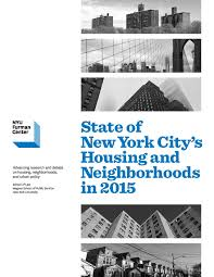 state of new york city s housing neighborhoods report state of new york city s housing neighborhoods 2015 report furman center for real estate and urban policy