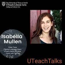 UTeach Liberal Arts - UTeachTalks with Isabella Mullen | Facebook