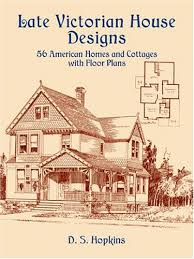 Late Victorian House Designs  American Homes and Cottages      Late Victorian House Designs  American Homes and Cottages   Floor Plans  D  S  Hopkins     Amazon com  Books